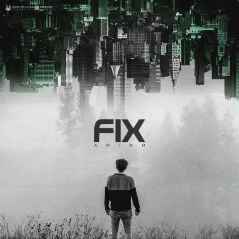 دانلود آهنگ امین ام به نام فیکس