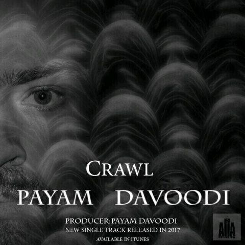 دانلود آهنگ پیام داوودی به نام Crawl