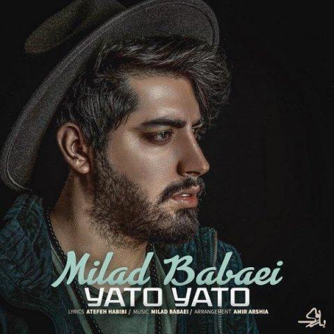 دانلود آهنگ میلاد بابایی به نام یاتو یاتو