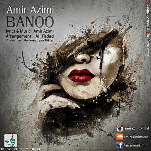 141416680993906862amir azimi banoo - دانلود آهنگ امیر عظیمی به نام بانو